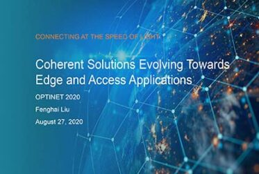 Optinet 2020: Coherent Solutions Evolving Towards Edge and Access Applications