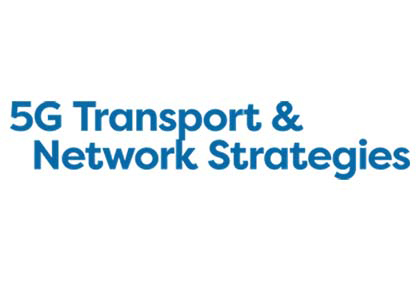 « All Events 5G Transport & Networking Strategies